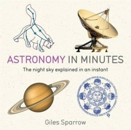 Astronomy In Minutes by Giles Sparrow