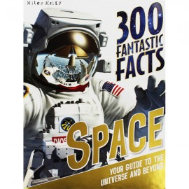300 Fantastic Space Facts (Miles Kelly)